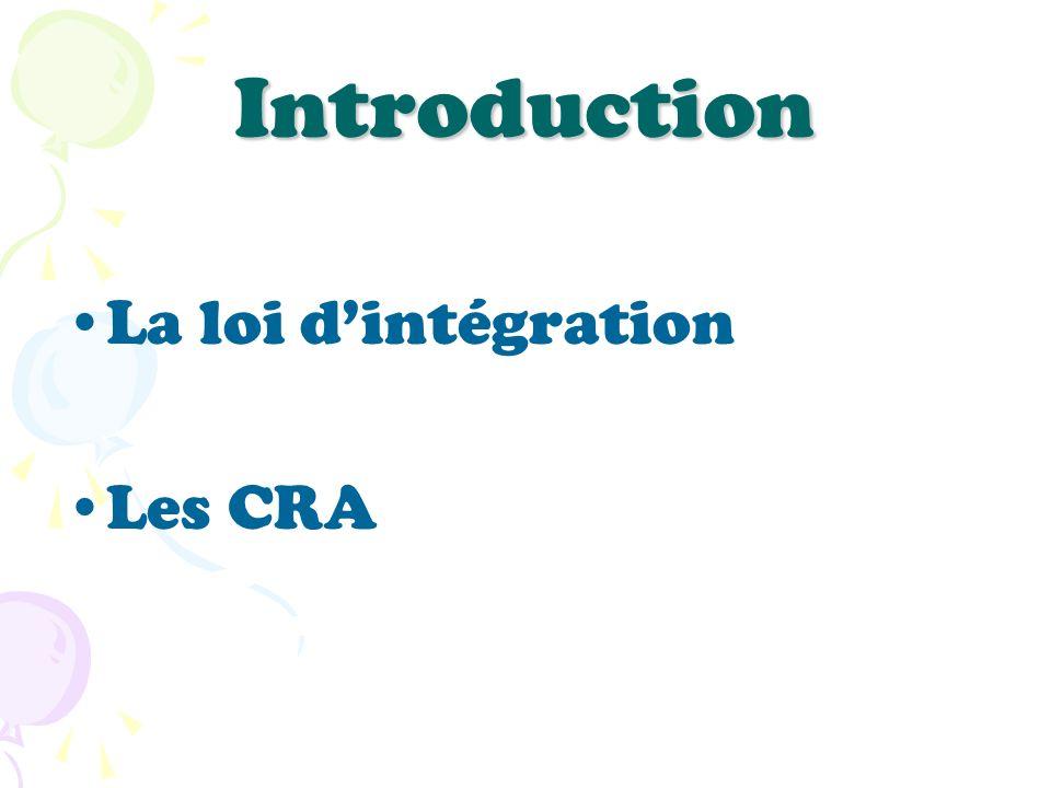 Introduction La loi dintégration Les CRA