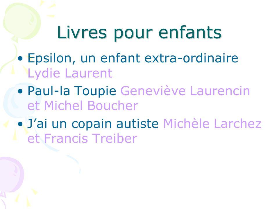 Livres pour enfants Epsilon, un enfant extra-ordinaire Lydie Laurent Paul-la Toupie Geneviève Laurencin et Michel Boucher Jai un copain autiste Michèl