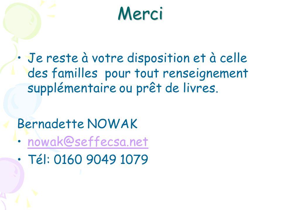 Merci Je reste à votre disposition et à celle des familles pour tout renseignement supplémentaire ou prêt de livres. Bernadette NOWAK nowak@seffecsa.n