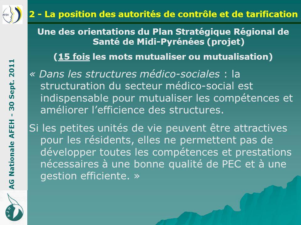 Une des orientations du Plan Stratégique Régional de Santé de Midi-Pyrénées (projet) (15 fois les mots mutualiser ou mutualisation) « Dans les structu