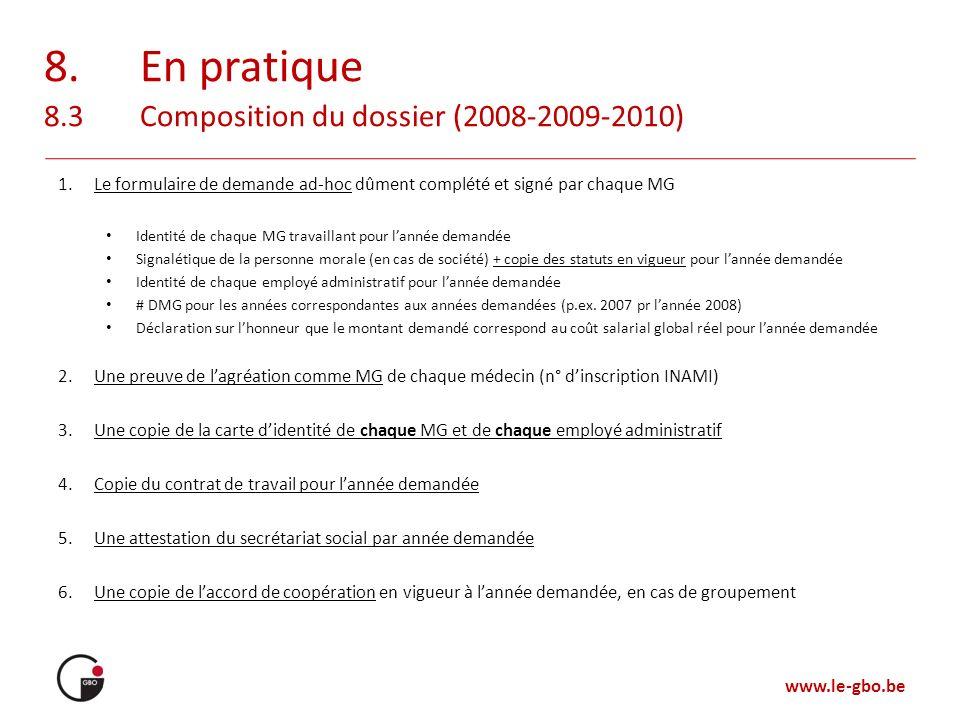 www.le-gbo.be 8.En pratique 8.3Composition du dossier (2008-2009-2010) 1.Le formulaire de demande ad-hoc dûment complété et signé par chaque MG Identi