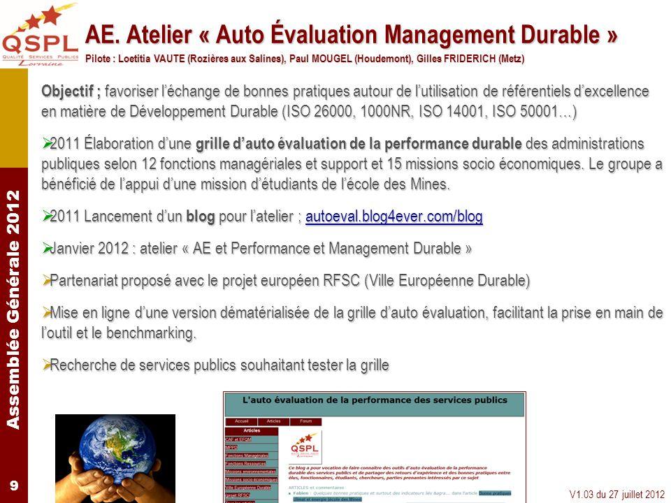 Assemblée Générale 2012 V1.03 du 27 juillet 2012 9 Objectif ; favoriser léchange de bonnes pratiques autour de lutilisation de référentiels dexcellenc