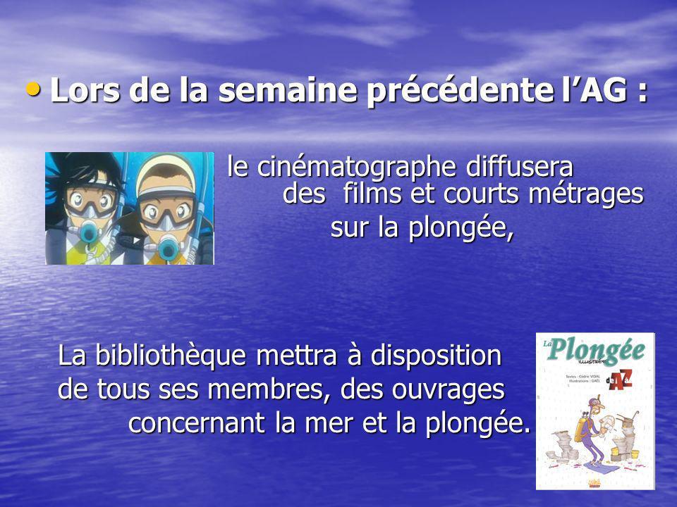Lors de la semaine précédente lAG : Lors de la semaine précédente lAG : le cinématographe diffusera des films et courts métrages sur la plongée, sur l