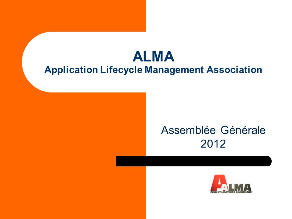 ALMA Application Lifecycle Management Association Assemblée Générale 2012