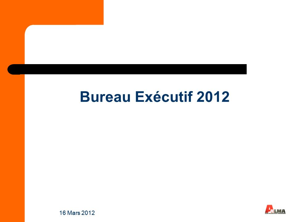 Bureau Exécutif 2012 16 Mars 2012