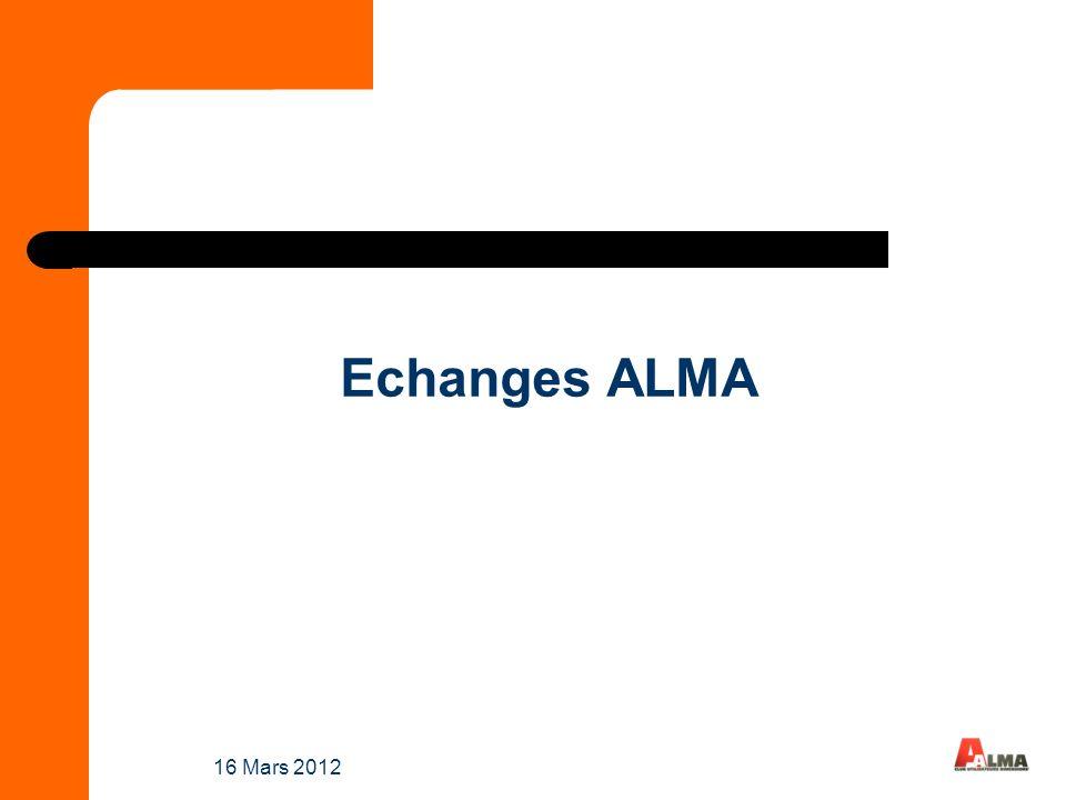 16 Mars 2012 Echanges ALMA