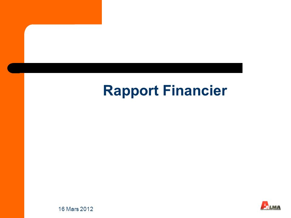 16 Mars 2012 Rapport Financier