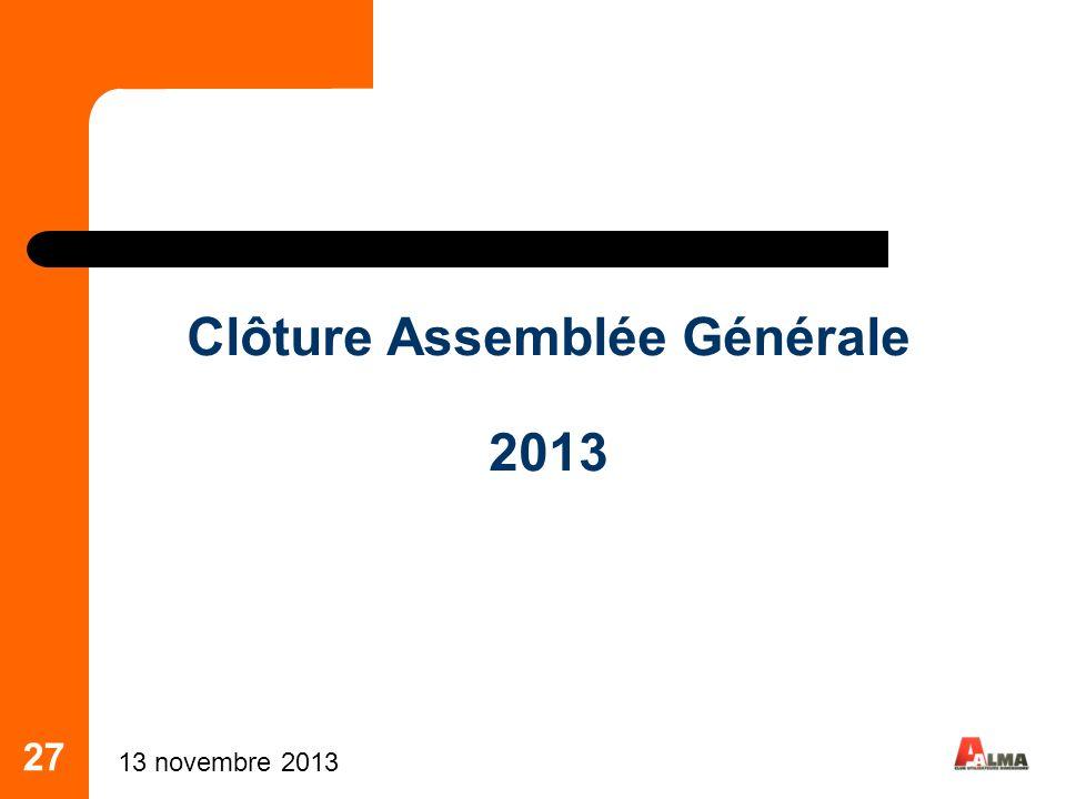 27 Clôture Assemblée Générale 2013 13 novembre 2013