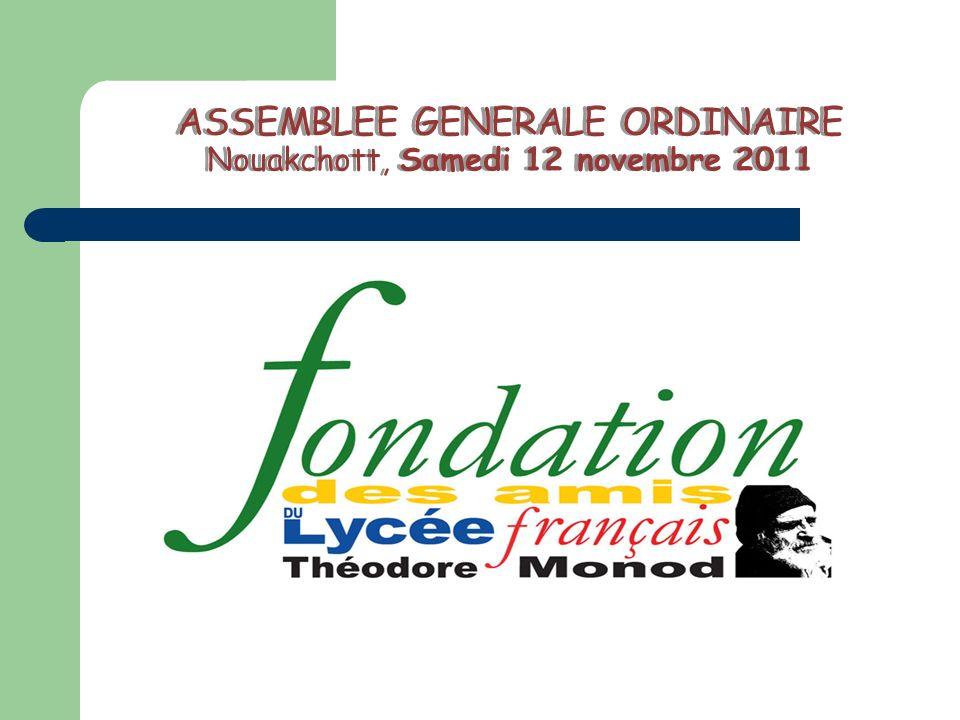 ASSEMBLEE GENERALE ORDINAIRE Nouakchott, Samedi 12 novembre 2011