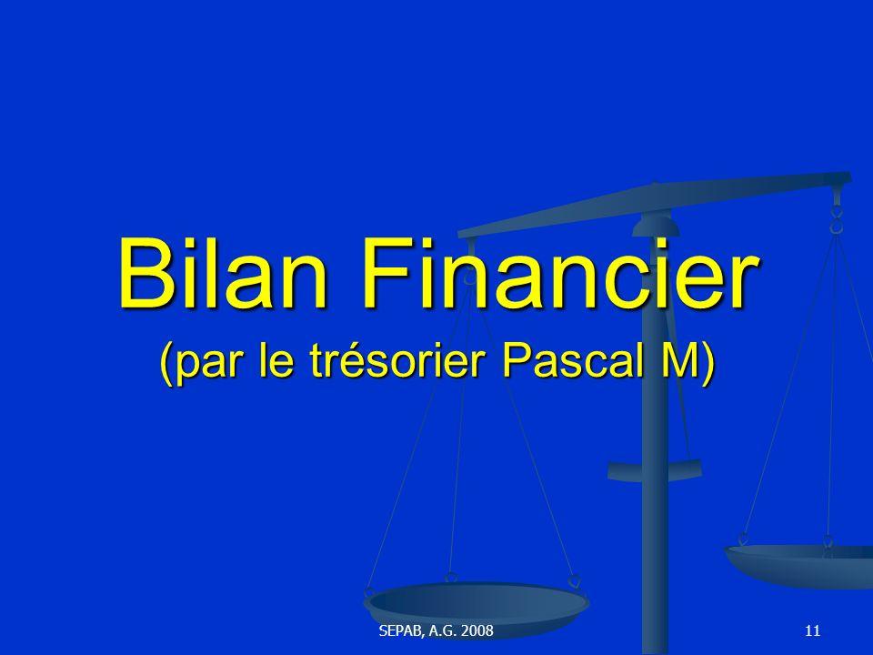 SEPAB, A.G. 200811 Bilan Financier (par le trésorier Pascal M)