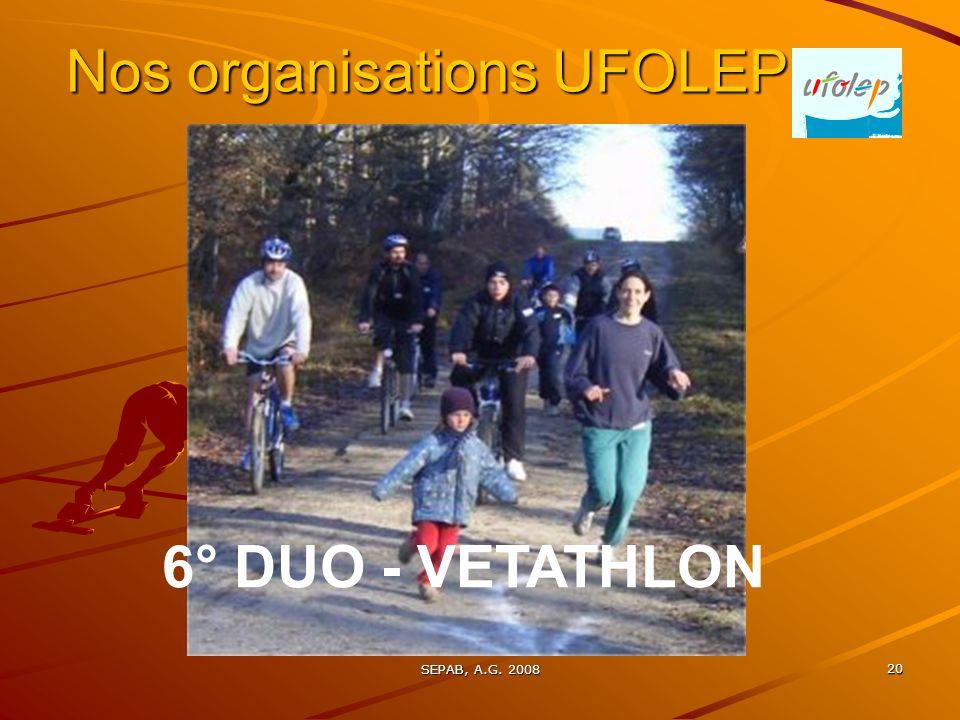 SEPAB, A.G. 2008 20 Nos organisations UFOLEP 6° DUO - VETATHLON