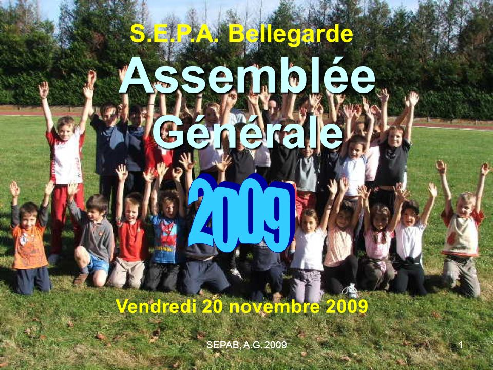 SEPAB, A.G. 20091 Assemblée Générale S.E.P.A. Bellegarde Vendredi 20 novembre 2009