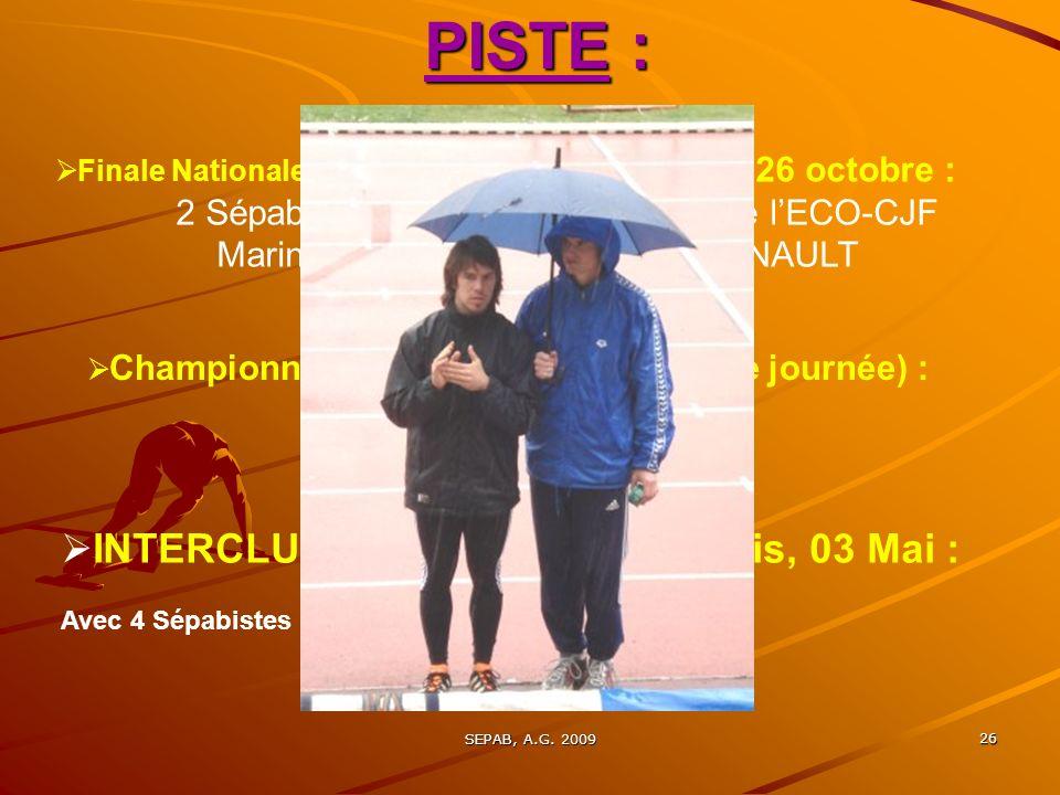 SEPAB, A.G. 2009 25 SALLE Championnats REGIONAUX : - dépreuves combinées : Etienne champion régional du pentathlon SEM Marine 2° en ESF (Record) - ind