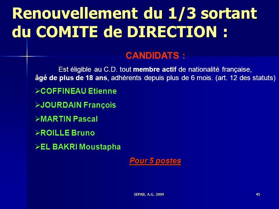 SEPAB, A.G. 200944 Renouvellement du 1/3 sortant du COMITE de DIRECTION : Sortants : COFFINEAU Etienne JOURDAIN François MARTIN Pascal ROILLE Bruno +
