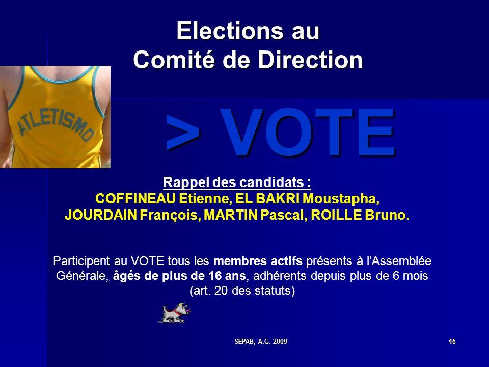 SEPAB, A.G. 200945 Renouvellement du 1/3 sortant du COMITE de DIRECTION : CANDIDATS : Est éligible au C.D. tout membre actif de nationalité française,