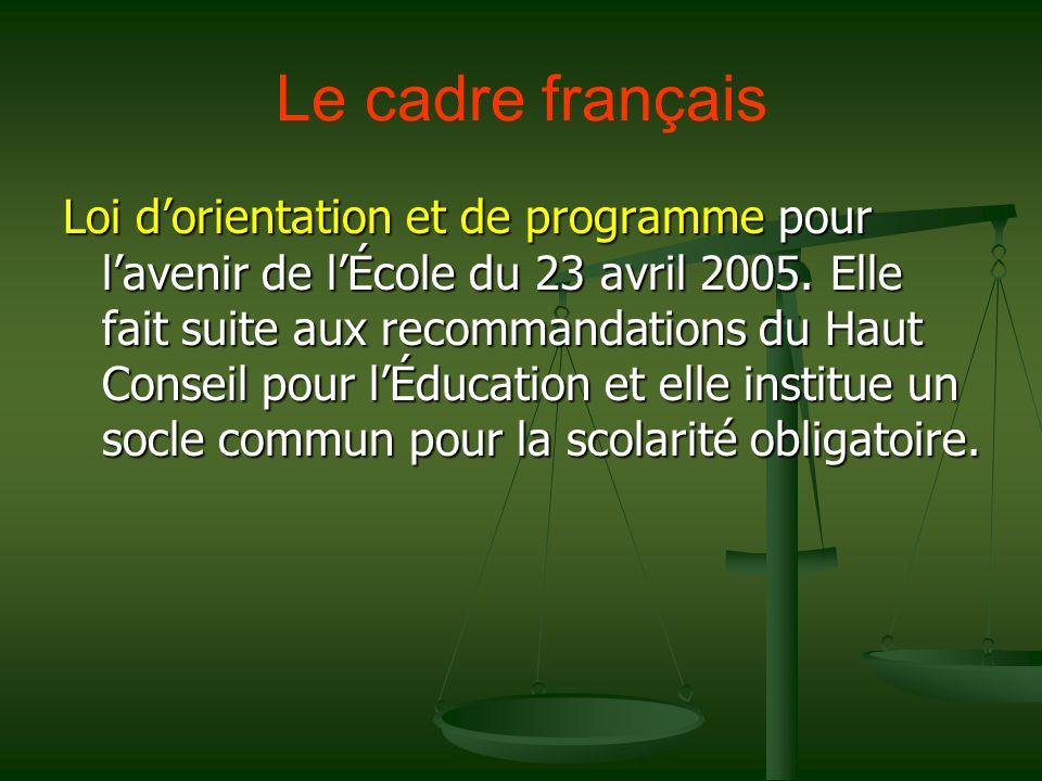 Le cadre français Loi dorientation et de programme pour lavenir de lÉcole du 23 avril 2005.