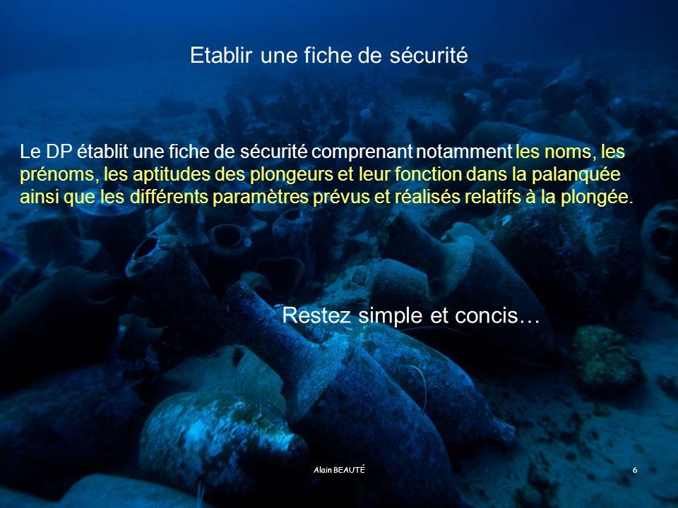 Alain BEAUTÉ7 Exemple de Fiche de sécurité (Feuille de Palanquée)