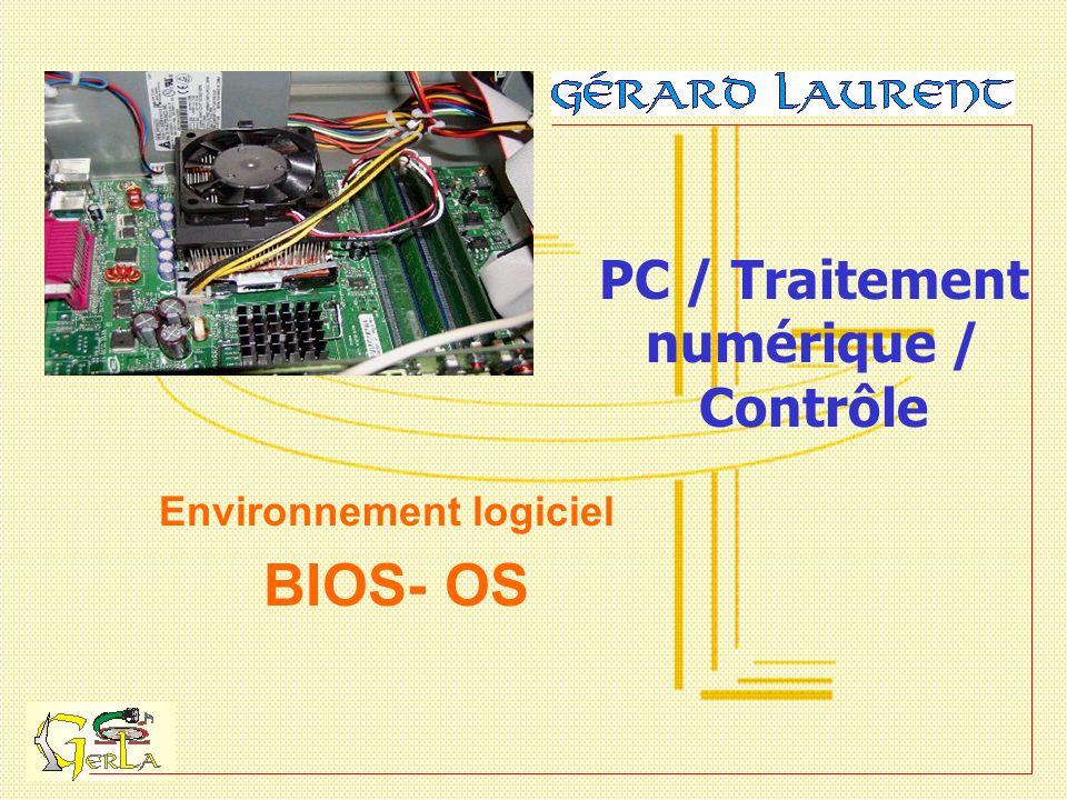 BIOS- OS Environnement logiciel PC / Traitement numérique / Contrôle