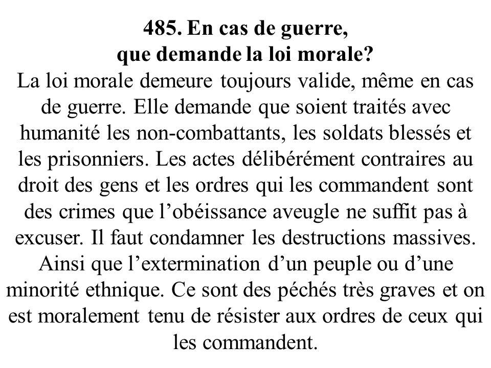 485. En cas de guerre, que demande la loi morale.