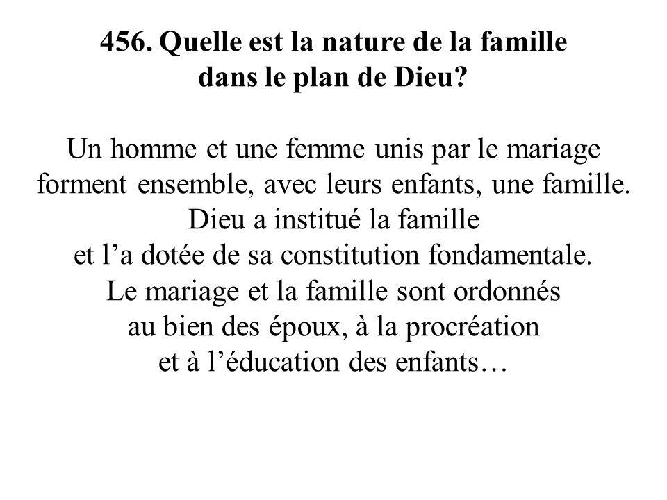 456. Quelle est la nature de la famille dans le plan de Dieu.