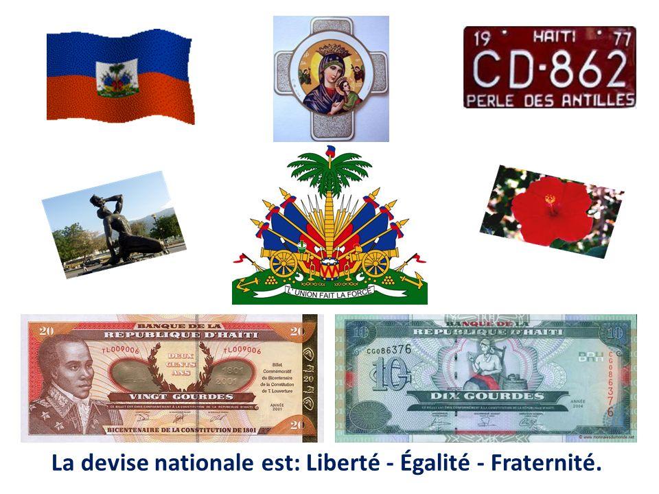La devise nationale est: Liberté - Égalité - Fraternité.