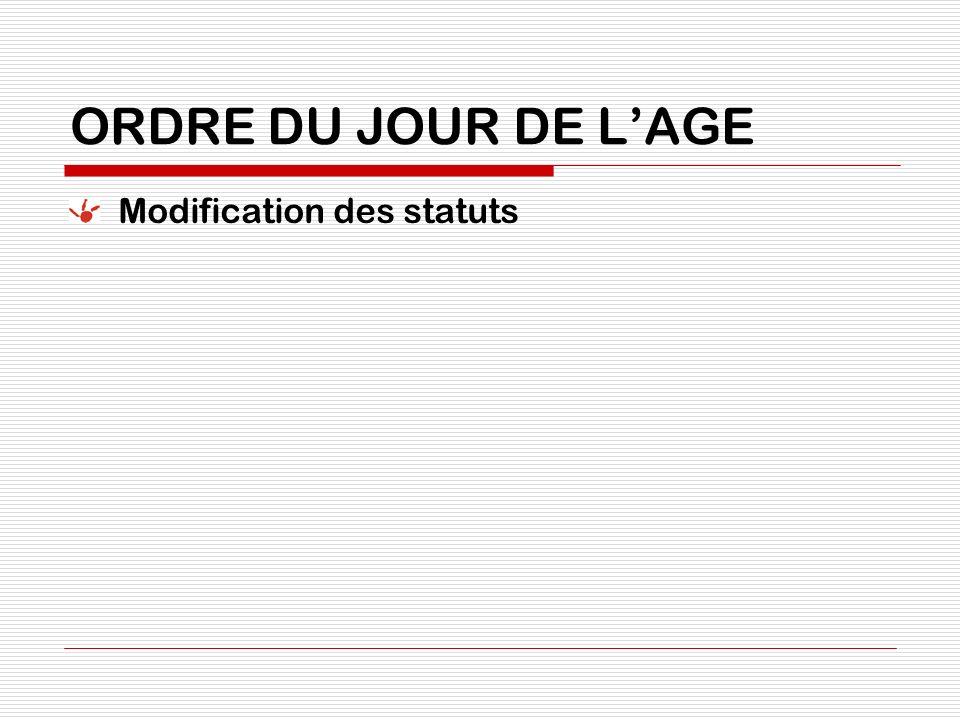 ORDRE DU JOUR DE LAGE Modification des statuts