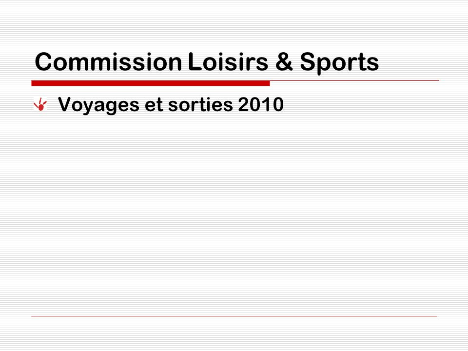 Commission Loisirs & Sports Voyages et sorties 2010