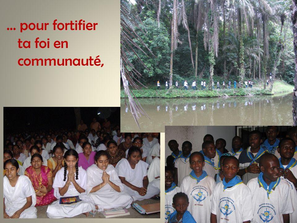 … pour fortifier ta foi en communauté,