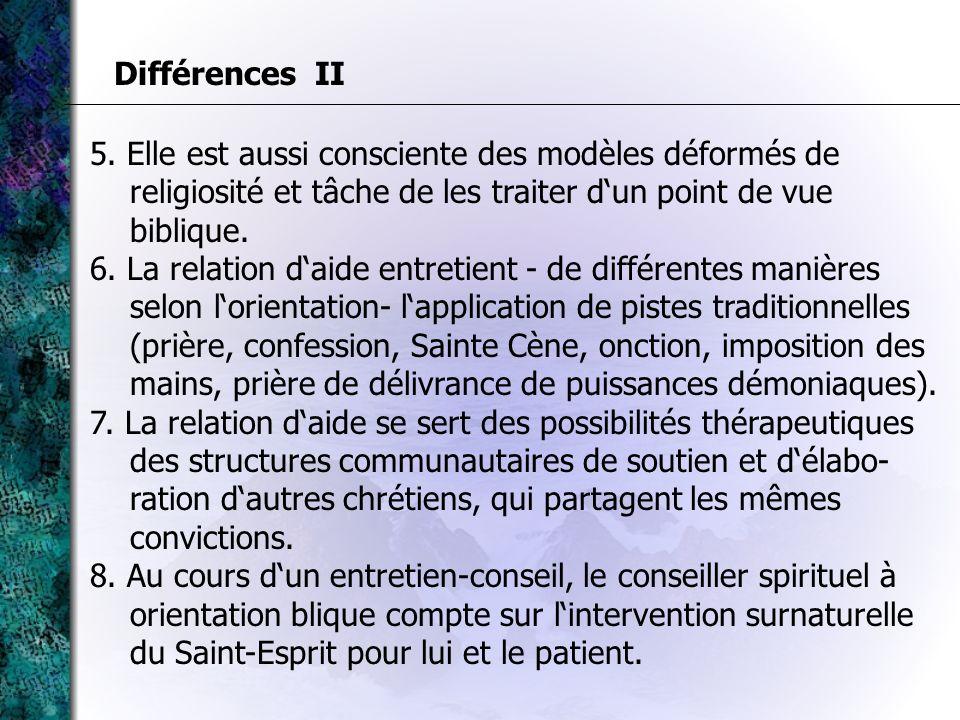 5. Elle est aussi consciente des modèles déformés de religiosité et tâche de les traiter dun point de vue biblique. 6. La relation daide entretient -