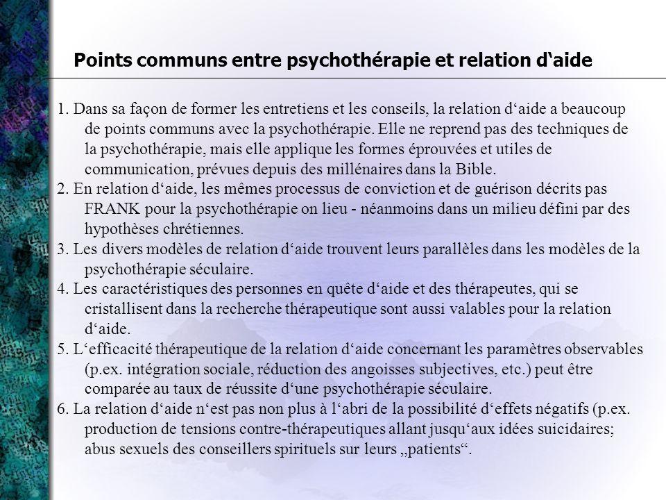 1. Dans sa façon de former les entretiens et les conseils, la relation daide a beaucoup de points communs avec la psychothérapie. Elle ne reprend pas