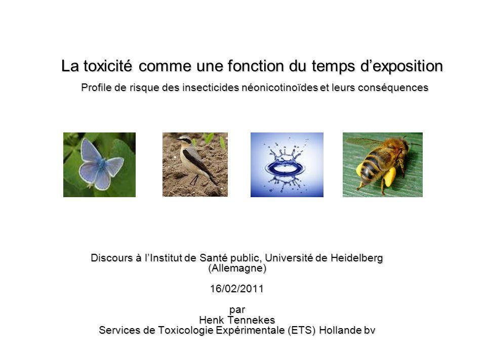La toxicité comme une fonction du temps dexposition Profile de risque des insecticides néonicotinoïdes et leurs conséquences Discours à lInstitut de S