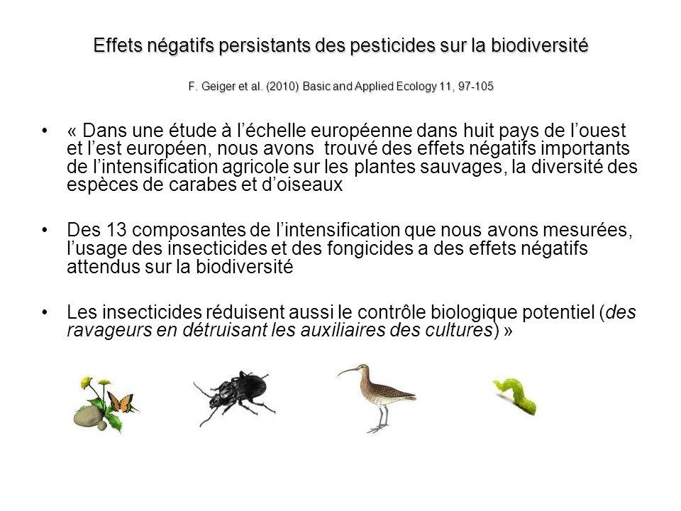 Effets négatifs persistants des pesticides sur la biodiversité F. Geiger et al. (2010) Basic and Applied Ecology 11, 97-105 « Dans une étude à léchell