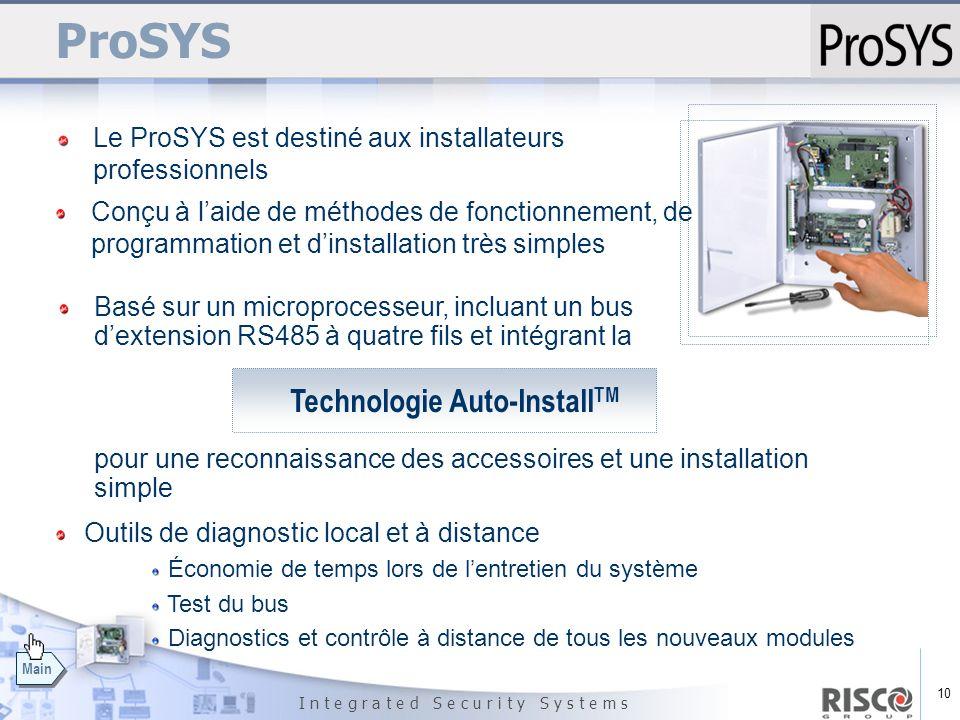 10 I n t e g r a t e d S e c u r i t y S y s t e m s Main ProSYS Le ProSYS est destiné aux installateurs professionnels Conçu à laide de méthodes de f