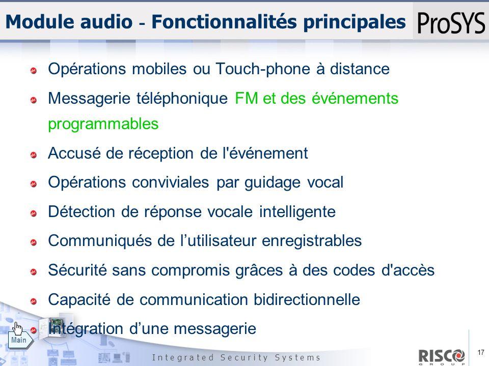 17 I n t e g r a t e d S e c u r i t y S y s t e m s Main Module audio - Fonctionnalités principales Opérations mobiles ou Touch-phone à distance Mess