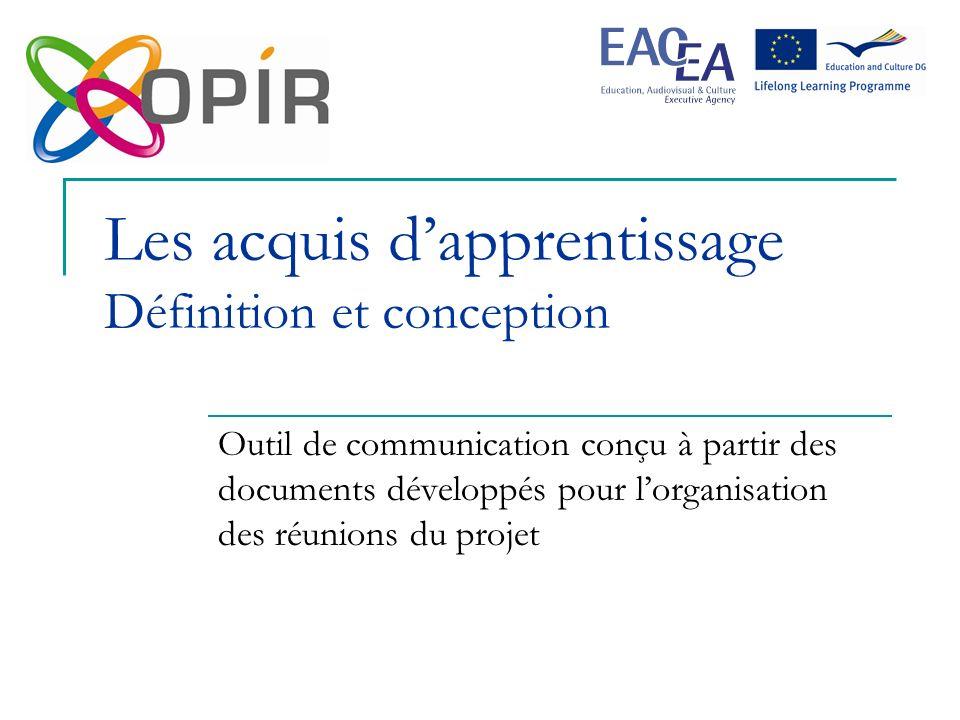 Les acquis dapprentissage Définition et conception Outil de communication conçu à partir des documents développés pour lorganisation des réunions du projet