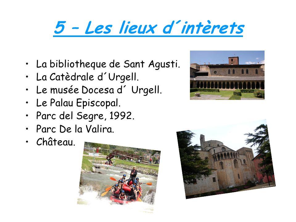 5 – Les lieux d´intèrets La bibliotheque de Sant Agusti. La Catèdrale d´Urgell. Le musée Docesa d´ Urgell. Le Palau Episcopal. Parc del Segre, 1992. P