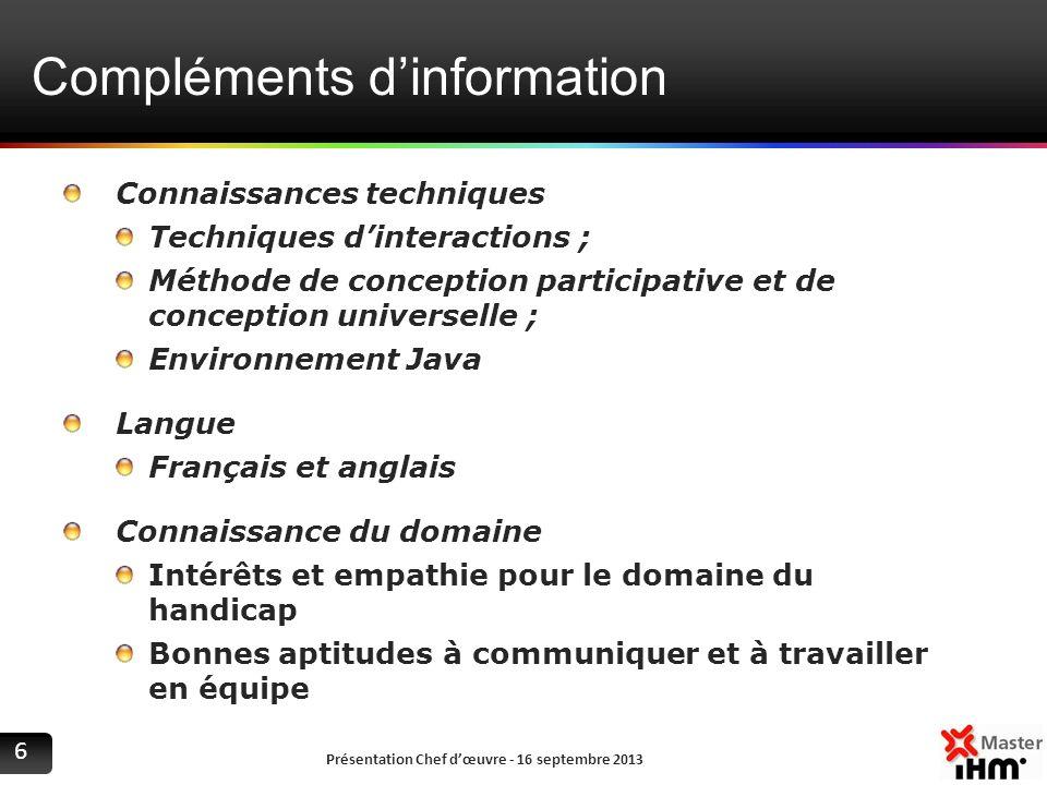 Compléments dinformation Connaissances techniques Techniques dinteractions ; Méthode de conception participative et de conception universelle ; Enviro