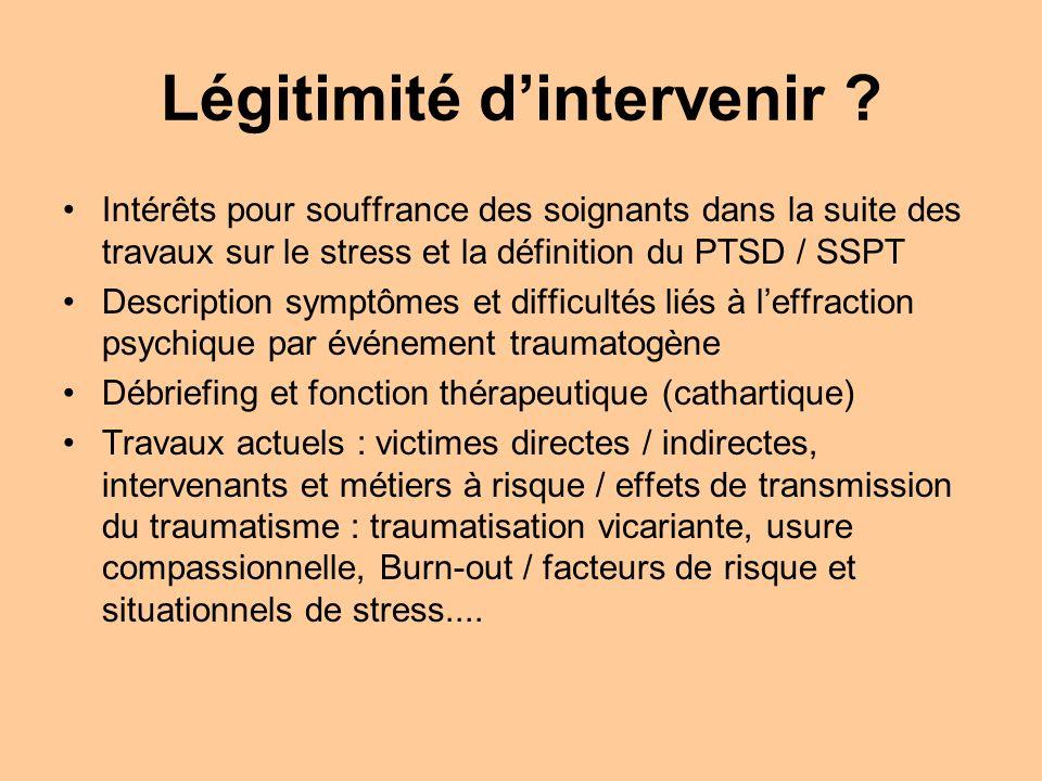 Légitimité dintervenir ? Intérêts pour souffrance des soignants dans la suite des travaux sur le stress et la définition du PTSD / SSPT Description sy