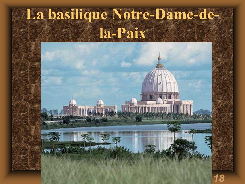18 La basilique Notre-Dame-de- la-Paix