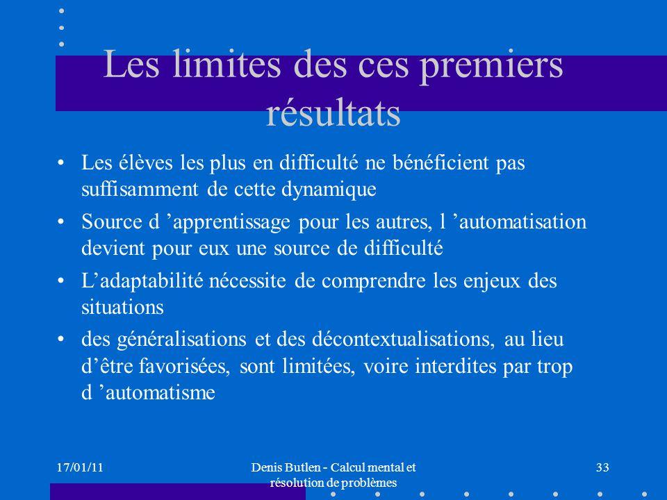 17/01/11Denis Butlen - Calcul mental et résolution de problèmes 33 Les limites des ces premiers résultats Les élèves les plus en difficulté ne bénéfic