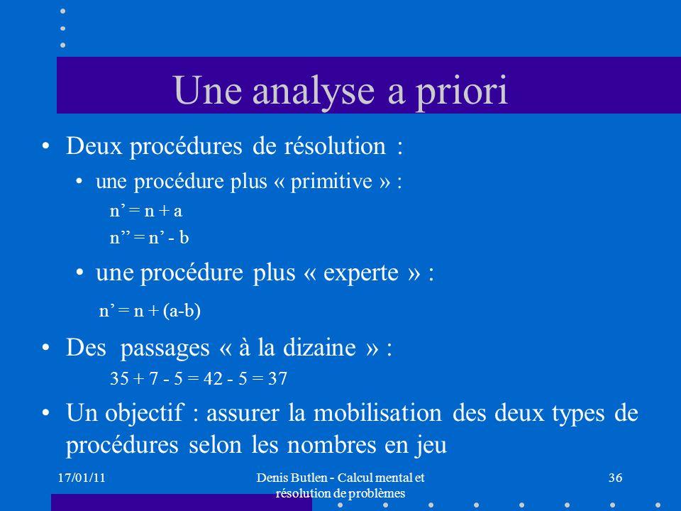 17/01/11Denis Butlen - Calcul mental et résolution de problèmes 36 Une analyse a priori Deux procédures de résolution : une procédure plus « primitive