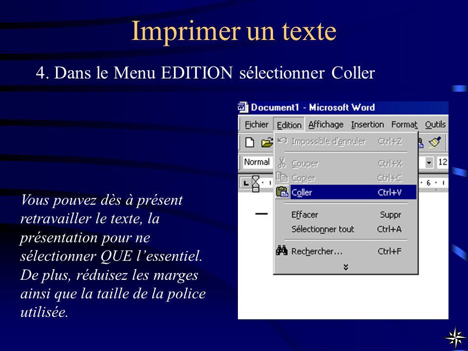 Imprimer un texte 4. Dans le Menu EDITION sélectionner Coller Vous pouvez dès à présent retravailler le texte, la présentation pour ne sélectionner QU
