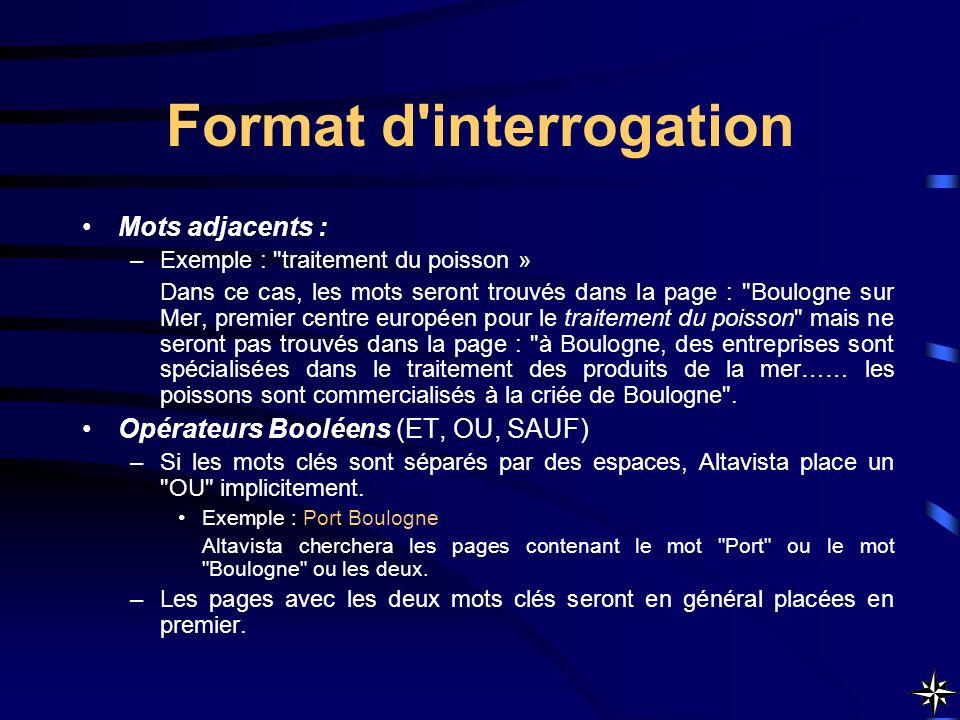 Format d'interrogation Mots adjacents : –Exemple :