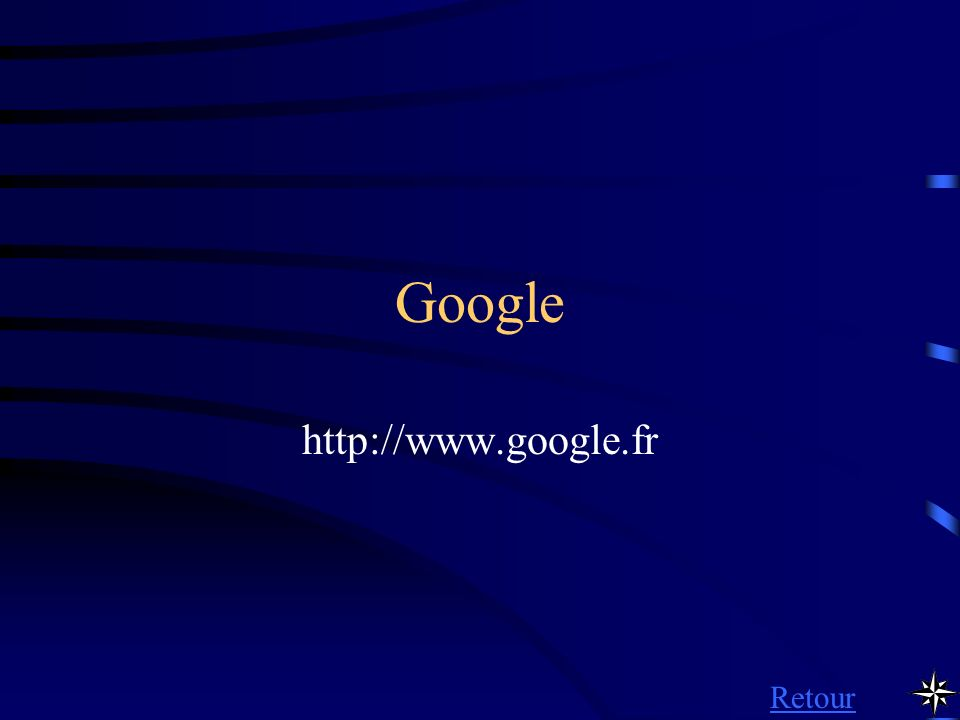 Google http://www.google.fr Retour