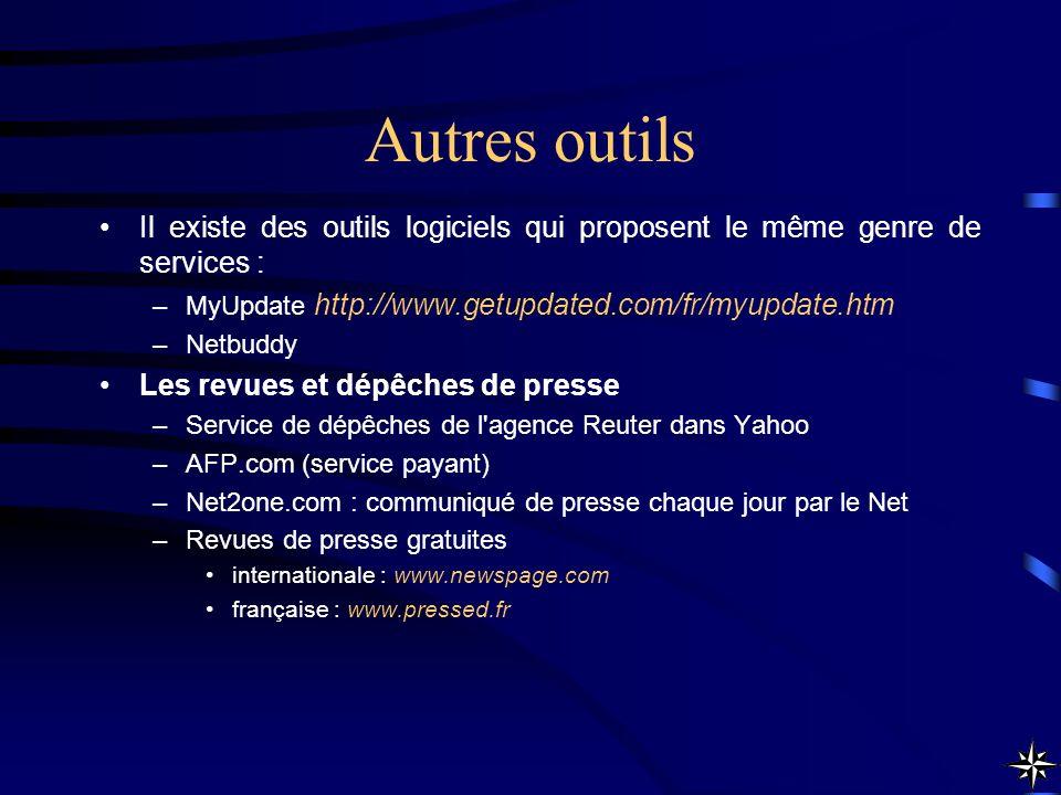 Autres outils Il existe des outils logiciels qui proposent le même genre de services : –MyUpdate http://www.getupdated.com/fr/myupdate.htm –Netbuddy L