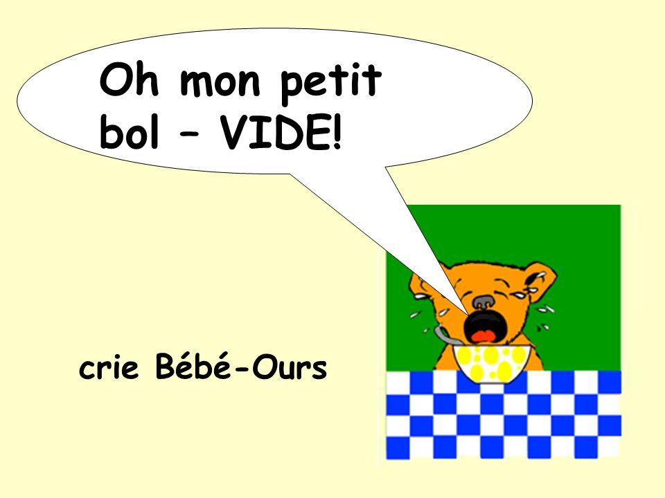 Oh mon petit bol – VIDE! crie Bébé-Ours