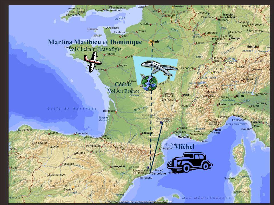 Martina Matthieu et Dominique Vol Clickair (Bravofly)< Cédric Vol Air France Michel