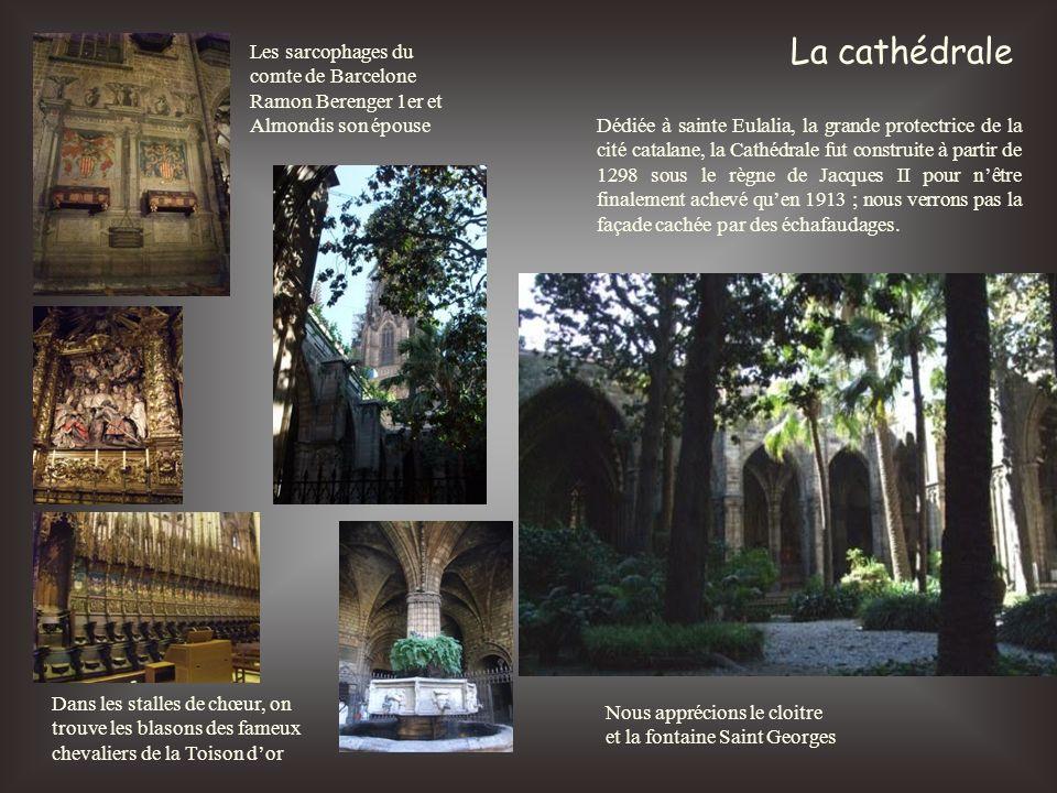 La cathédrale Dédiée à sainte Eulalia, la grande protectrice de la cité catalane, la Cathédrale fut construite à partir de 1298 sous le règne de Jacqu