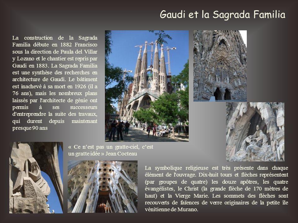 Gaudi et la Sagrada Familia « Ce nest pas un gratte-ciel, cest un gratte idée » Jean Cocteau La construction de la Sagrada Familia débute en 1882 Fran