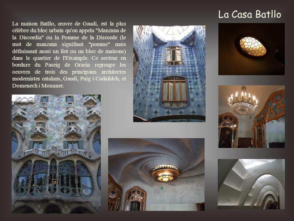 La Casa Batllo La maison Batllo, œuvre de Gaudi, est la plus célèbre du bloc urbain qu'on appela